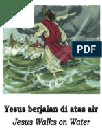 Yesus Berjalan Di Atas Air - Jesus Walks on Water