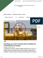 Fracking Si o No El Tema Entra Al Debate en Latinoame Rica y Europa
