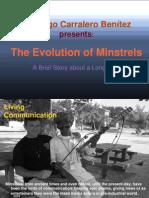 Evolution of Minstrels