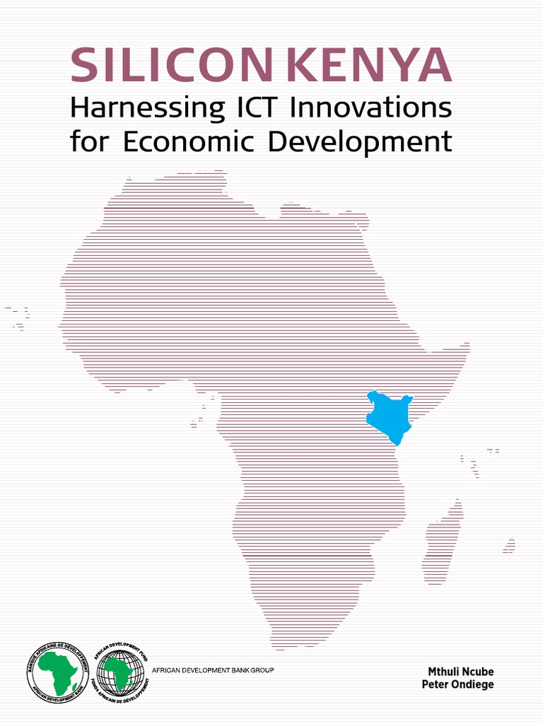 Silicon Kenya- Harnessing ICT Innovations for Economic