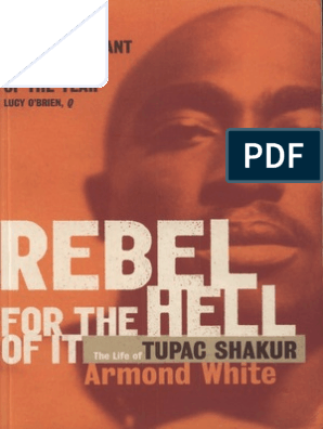 Armond White Rebel for the Hell of It- Life of Tupac Shakur