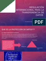 Regulación Internacional Para La Transferencia de Datos