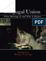 George, R. Conjugal Union, What Marriage is and Why It Matters