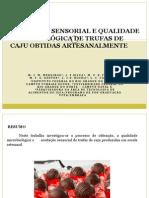 ACEITAÇÃO SENSORIAL E QUALIDADE MICROBIOLÓGICA DE TRUFAS DE CAJU OBTIDAS ARTESANALMENTE