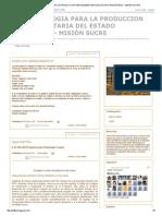 Pnf_ Tecnologia Para La Produccion Agroalimentaria Del Estado Anzoátegui - Misión Sucre