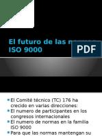 El Futuro de Las Normas ISO 900
