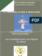 1-concepciondelaideadeinvestigacion-121003165325-phpapp02.pptx