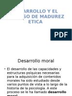 Desarrollo y El Proceso de Madurez Etica