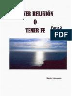 Tener Religion o Tener Fe Parte 2