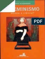 Schiebinger, Londa. O Feminismo Mudou a Ciência Livro