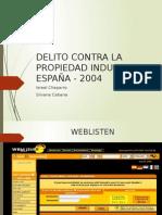 DELITO CONTRA LA PROPIEDAD INDUSTRIAL ESPAÑA - 2004.pptx