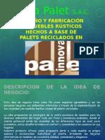 Diseño y Fabricacion de Muebles Hechos a Base de Palet Reciclados -Innova Palet