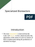 Specialized Bioreactors