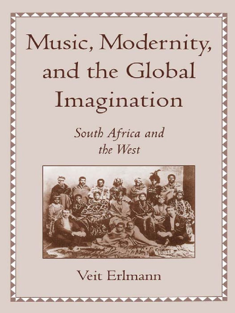 Veit Erlmann Music Modernity And The Global Imagination South 9597 Lincoln Town Car Fuse Box Diagram Africa West 1999 Postcolonialism Colonialism