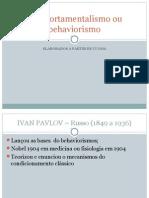 Comportamentalismo Ou Behaviorismo- Slide Cunha