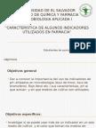 IndicadoCARACTERISTICA DE ALGUNOS INDICADORES UTILIZADOS EN FARMACIAres en Farmacia