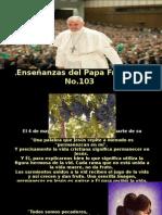 Enseñanzas Del Papa Francisco - Nº 103