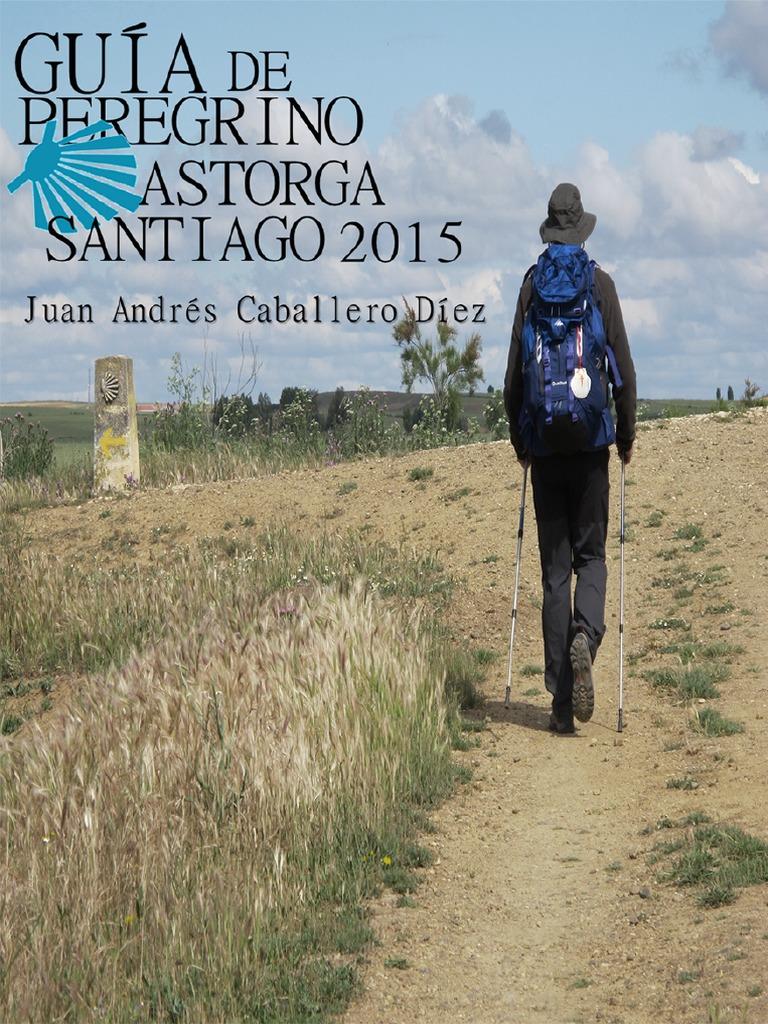 Santiago Guia Guia 2015Astorga De Santiago Peregrino Peregrino De 2015Astorga hCrQtsd