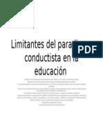 Limitantes Del Paradigma Conductista en La Educación