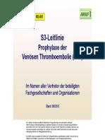 003-001_S3_AWMF-Leitlinie_Prophylaxe_der_venoesen_Thromboembolie__VTE__Kurz_2009.pdf