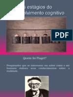 Os estágios do desenvolvimento cognitivo. Quem foi Piaget  interessou em saber como o ser humano elabora seus conhecimentos sobre.ppt
