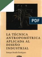 Antropometría. Enrique Bonilla Rodríguez. La Técnica antropométrica aplicada al diseño industrial