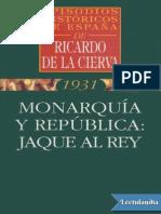 Monarquia y Republica Jaque Al Rey - Ricardo de La Cierva