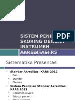 Sistem Penilaian Standar Akreditasi KARS 2012