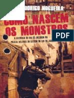 Como Nascem Os Monstros - Rodrigo Nogueira