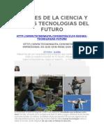 Avances de La Ciencia y Nuevas Tecnologias Del Futuro