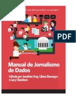 Manual de Jornalismo de Dados - Como os jornalistas podem usar dados para melhorar suas reportagens - Editado por Jonathan Gray, Liliana Bounegru e Lucy Chambers