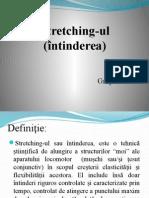 Stretching Ul (Intinderea)