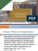 Heavy Medium Separation