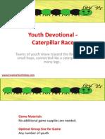 Youth Devotional - Caterpillar Race