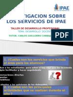 Investigacion Sobre Los Servicios de Ipae 1