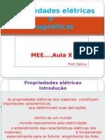 MEE...2015....1º Semestre....AULA X ..... Propriedades eletricas e magneticas.pptx
