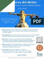 La ricerca del diritto tra tutela della privacy e accesso all'informazione