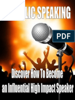 Public speaking; Discover How To Become an Influential High Impact Speaker