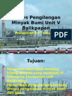 Proses Pengilangan Minyak Bumi Unit v Balikpapan.pptx (KLP 4 MIGAS IB)