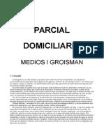 Parcial Domiciliario medios I groisman