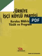 197903975 TURKIYE ISCI KOYLU PARTISI KURULUS BILDIRISI  TUZUK VE PROGRAM 1978.pdf