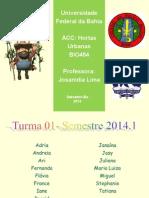 Apresentacao Dos Estudantes da ACCS BIO454 Hortas Urbanas Sobre Hortas Urbanas No Colegio da Policia Militar Salvador-Ba