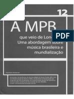 A MPB Que Veio de Londres. Uma Abordagem Sobre Música Brasileira e Mundialização. Cristiano Scherner