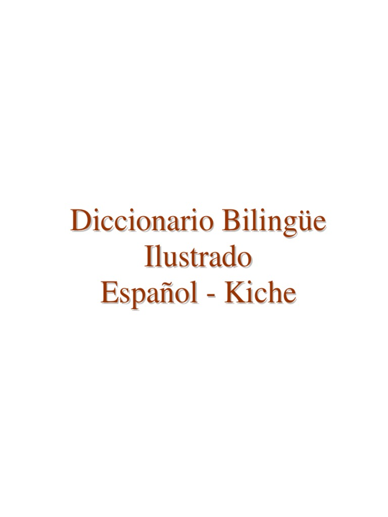 Diccionario Bilingüe Ilustrado Kaxlan K\'Iche\'