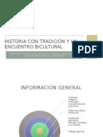 Historia Con Tradición y Un Encuentro Bicultural