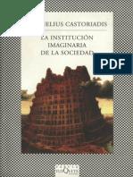 (Fábula) Cornelius Castoriadis-La Institución Imaginaria de la Sociedad-Tusquets (2013).pdf