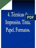 Técnicas de Impresión, papel, tinta, formatos