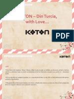 KOTON - Din Turcia, With Love...