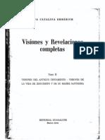 Emmerick, Visiones y revelaciones completas, Tomo II (comenzar por el tomo IV, luego el I)