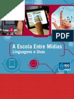 A Escola Entre Mídias - Linguagens e Usos